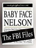 img - for Federal Bureau of Investigation: Baby Face Nelson : The FBI Files (Paperback); 2007 Edition book / textbook / text book