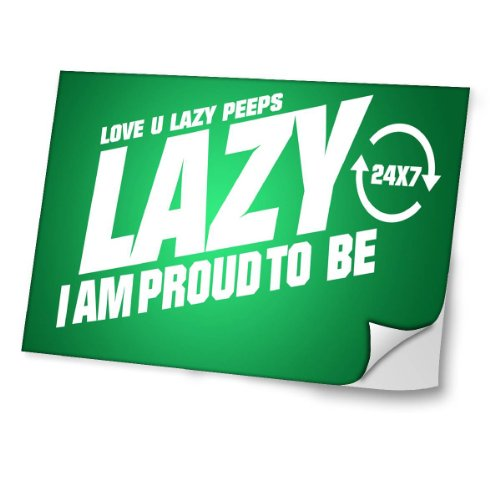 """Zeug"" 10077, I Am Proud To Be Lazy, Laminierte Laptop Aufkleber für HP Envy 6-1010sa 15.6"" UltrabookTM."