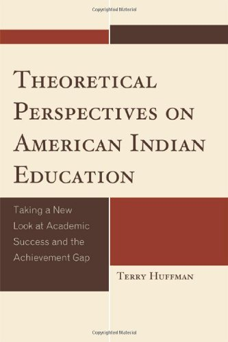 Theoretical Perspectives on American Indian Education: Taking a New Look at Academic Success and the Achievement Gap (Co