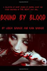 Bound By Blood: Collection of short stories of vampire,ghost and other creatures of the night
