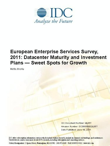 European Enterprise Services Survey, 2011: Datacenter Maturity and Investment Plans  -  Sweet Spots for Growth