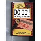Do It! Let's Get Off Our Buts: A Guide to Living Your Dreams (0553075799) by John-Roger McWilliams