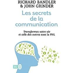 Les secrets de la communication : Les techniques de la PNL