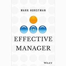 The Effective Manager Audiobook by Mark Horstman Narrated by Matthew Dudley