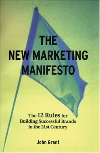 The New Marketing Manifesto: The 12 Rules for Building...