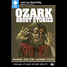 Ozark Ghost Stories Audiobook by Richard Young (edited by), Judy Dockrey Young (edited by) Narrated by Richard Young, Judy Dockrey Young