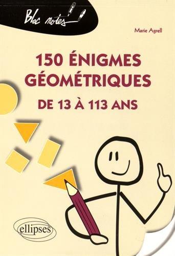 150 énigmes géométriques : de 13 à 113 ans