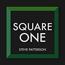 Square One: The Foundations of Knowledge Audiobook by Steve Patterson Narrated by Steve Patterson