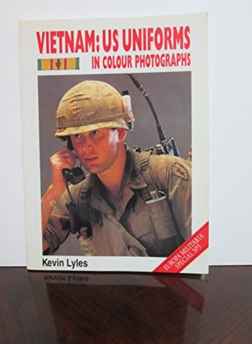 Vietnam: U.S. Uniforms in Colour Photographs (Europa Militaria, Special No 3)