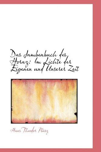 Das Jambenbuch des Horaz: Im Lichte der Eigenen und Unserer Zeit