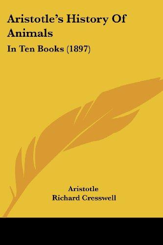 Aristotle's History of Animals: In Ten Books (1897)