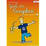 """Spa� am Saxophon: Die Einsteigerschule f�r Jung und Alt. Ausgabe f�r Tenor-Sax (inkl. Audio-CD)von """"Hans-J�rg Fischer"""""""