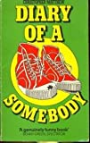Diary of a Somebody (0099215004) by Christopher Matthew
