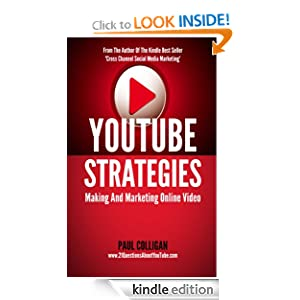 YouTube Strategies Making And Marketing Online Video Paul Colligan