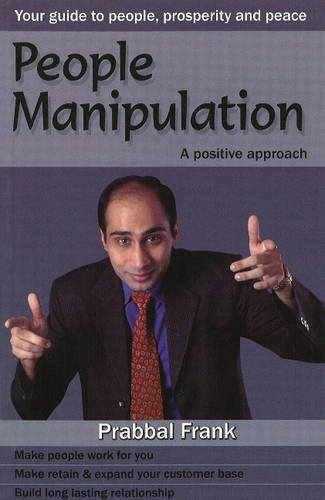 People Manipulation: A Positive Approach (Positive Manipulation compare prices)