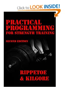 Practical Programming for Strength Training, 2nd edition [Paperback] — by Mark Rippetoe  & Lon Kilgore.