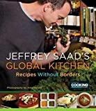 img - for Jeffrey Saad's Global Kitchen : Recipes Without Borders (Paperback)--by Jeffrey Saad [2012 Edition] book / textbook / text book