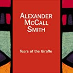 Tears of the Giraffe: The No. 1 Ladies' Detective Agency, Book 2 (       UNABRIDGED) by Alexander McCall Smith Narrated by Hilary Neville