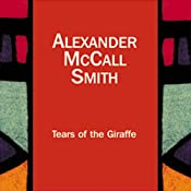 Tears of the Giraffe: The No. 1 Ladies' Detective Agency, Book 2 | Alexander McCall Smith