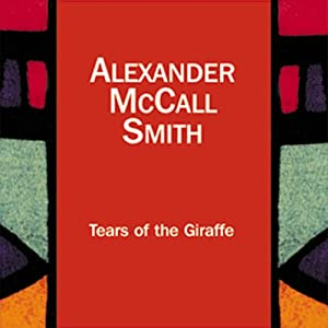 Tears of the Giraffe: The No. 1 Ladies' Detective Agency, Book 2 | [Alexander McCall Smith]