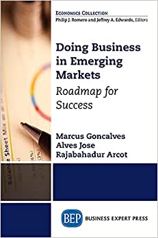 Doing Business In Emerging Markets: Roadmap For Success (Economics Collection)