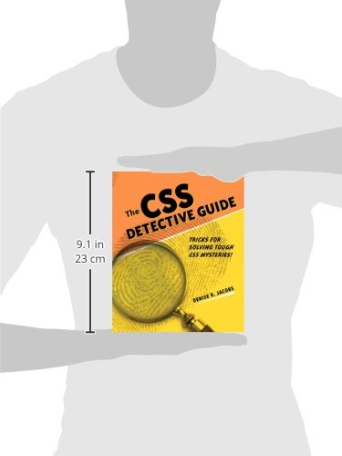 CSS Detective Guide:Tricks for solving tough CSS mysteries, The