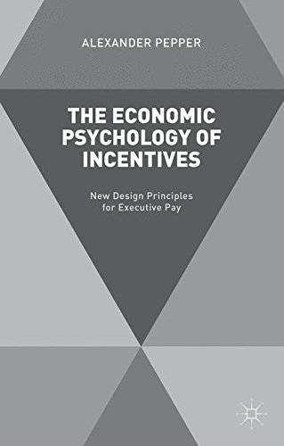 The Economic Psychology of Incentives: New Design Principles for Executive Pay