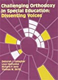 img - for Challenging Orthodoxy in Special Education: Dissenting Voices by Heshusius, Lous, Iano, Richard P., Skrtic, Thomas M. (2003) Paperback book / textbook / text book