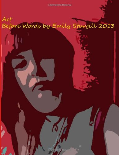 Art before words.: Artwork and Photography Volume One: 1 (Art, Art,Art! Before words)