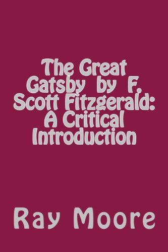 great gatsby fitzgeralds criticism of the The great gatsby—f scott fitzgerald—scribner—($200) still the brightest boy in the class, scott fitzgerald holds up his hand it is noticed that his literary trousers are longer, less.