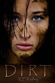 Dirt (The Dirt Trilogy)