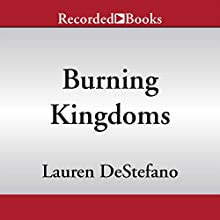 Burning Kingdoms: The Internment Chronicles, Book 2 (       UNABRIDGED) by Lauren DeStefano Narrated by Laura Knight Keating