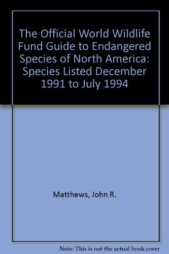 the-official-world-wildlife-fund-guide-to-endangered-species-of-north-america-species-listed-decembe