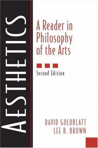 Aesthetics: A Reader in Philosophy of the Arts: Reader Philosophy of Arts