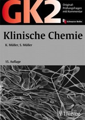 Original-Prüfungsfragen GK 2. Klinische Chemie: Mit Kommentar und Kurzlehrbuch