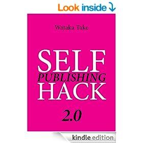 Self Publishing Hack 2.0: EDIZIONE AGGIORNATA (Saggi) (Italian Edition)