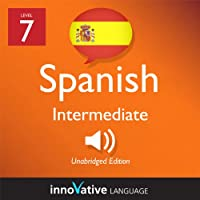 Learn Spanish - Level 7: Intermediate Spanish, Volume 1: Lessons 1-20 (       UNABRIDGED) by Innovative Language Learning Narrated by Michelle Diaz