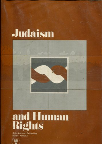 Judaism and human rights (The B'nai B'rith Jewish heritage classics)