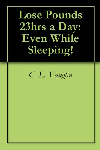 Lose Pounds 23hrs a Day: Even While Sleeping!
