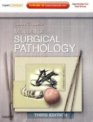 , by Susan C. Lester - Manual of Surgical Pathology: Expert Consult - Online and Print: 3rd (third) Edition, by Susan C. Lester