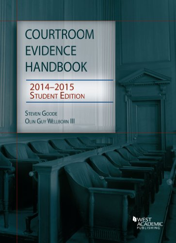Courtroom Evidence Handbook 2014-15, Student Edition (Selected Statutes)