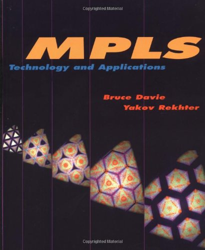MPLS: Multiprotocol Label Switching Technology and Applications (The Morgan Kaufmann Series in Networking)