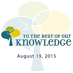 To the Best of Our Knowledge: Reinventing Fiction Radio/TV Program