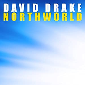 Northworld: Northworld, Book 1   [David Drake]