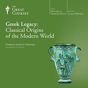 Greek Legacy: Classical Origins of the Modern World Lecture