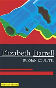 Russian Roulette (Severn House Large Print) Elizabeth Darrell