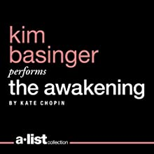 The Awakening (       UNABRIDGED) by Kate Chopin Narrated by Kim Basinger