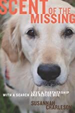 Scent of the Missing: Love and Partnership with a Search-and-Rescue Dog