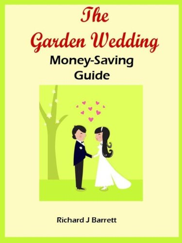 The Garden Wedding Money-Saving Guide: How To Make Your DIY Outdoor Wedding Really Classy Without Spending a Fortune