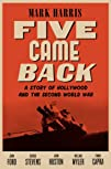 Five Came Back: A Story of Hollywood…